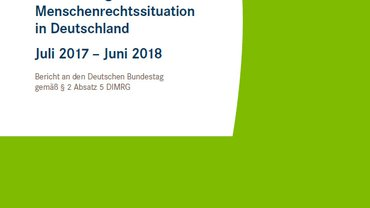 Entwicklung der Menschenrechtssituationin Deutschland Juli 2017 – Juni 2018